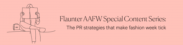 AAFW Special Content Series - PR Strategies for fashion week