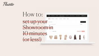 How to set up your Flaunter showroom in 10 minutes or less
